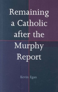 Remaining Catholic After the Murphy Report_Egan_2011