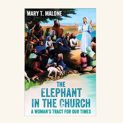 The Elephant in the Church by Mary T. Malone (Sept 2014)
